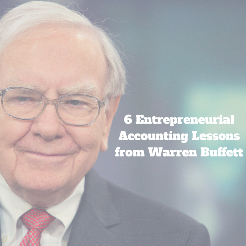 6 Entrepreneurial Accounting Lessons from Warren Buffett