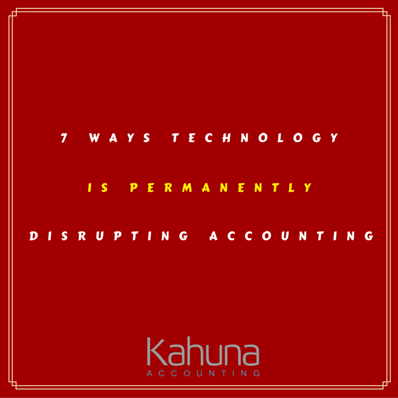 7 Ways Technology Is Disrupting Accounting Permanently