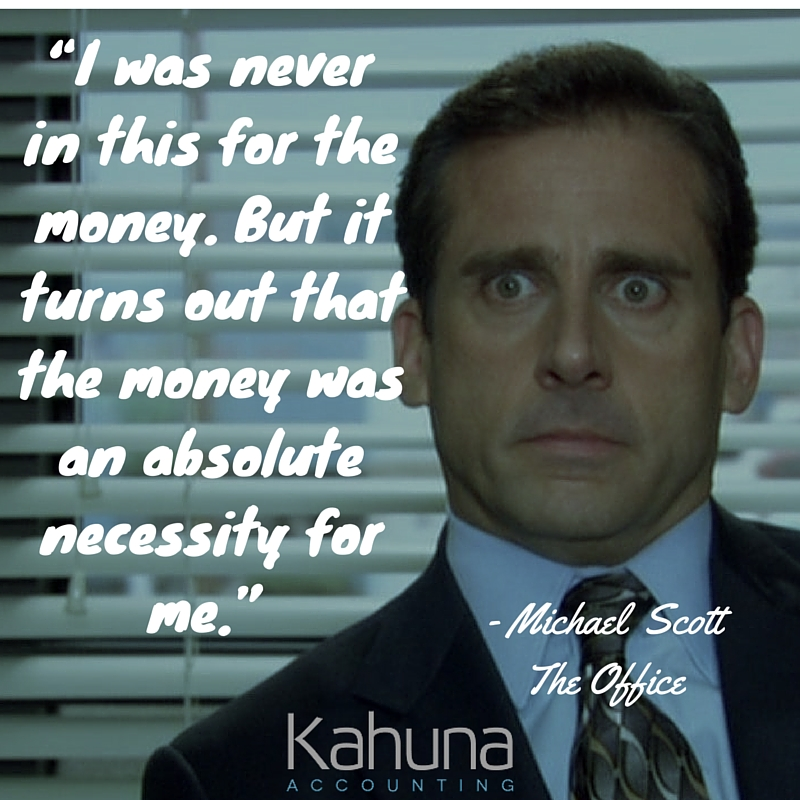 Money is a Necessity Regardless of Passion or Industry: The Wisdom of Michael Scott