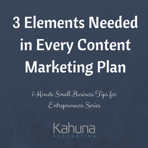 3 Elements Needed in Every Content Marketing Plan: 1-Minute Small Business Tips for Entrepreneurs