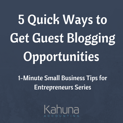 5 Ways to Get Guest Blogging Opportunities: 1-Minute Small Business Tips for Entrepreneurs