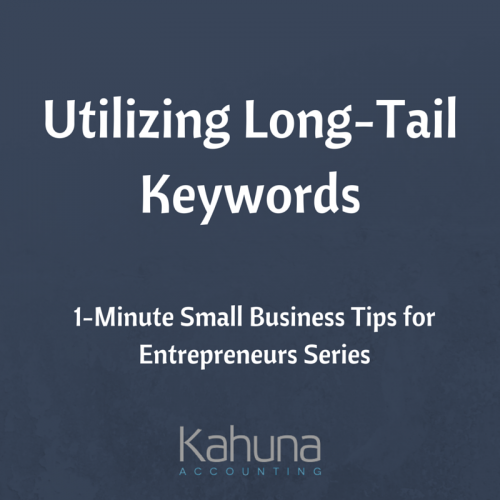 Why to Use Long-Tail Keywords: 1-Minute Small Business Tips for Entrepreneurs
