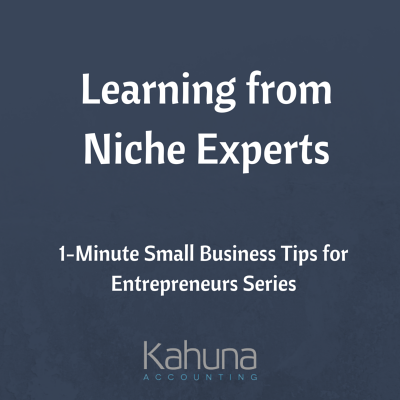 Learning from Niche Experts: 1-Minute Small Business Tips for Entrepreneurs