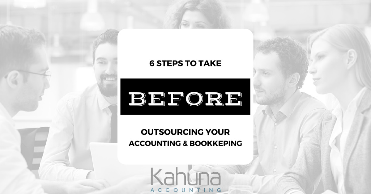 6 Steps to Take Before Outsourcing Your Small Business Accounting and Bookkeeping