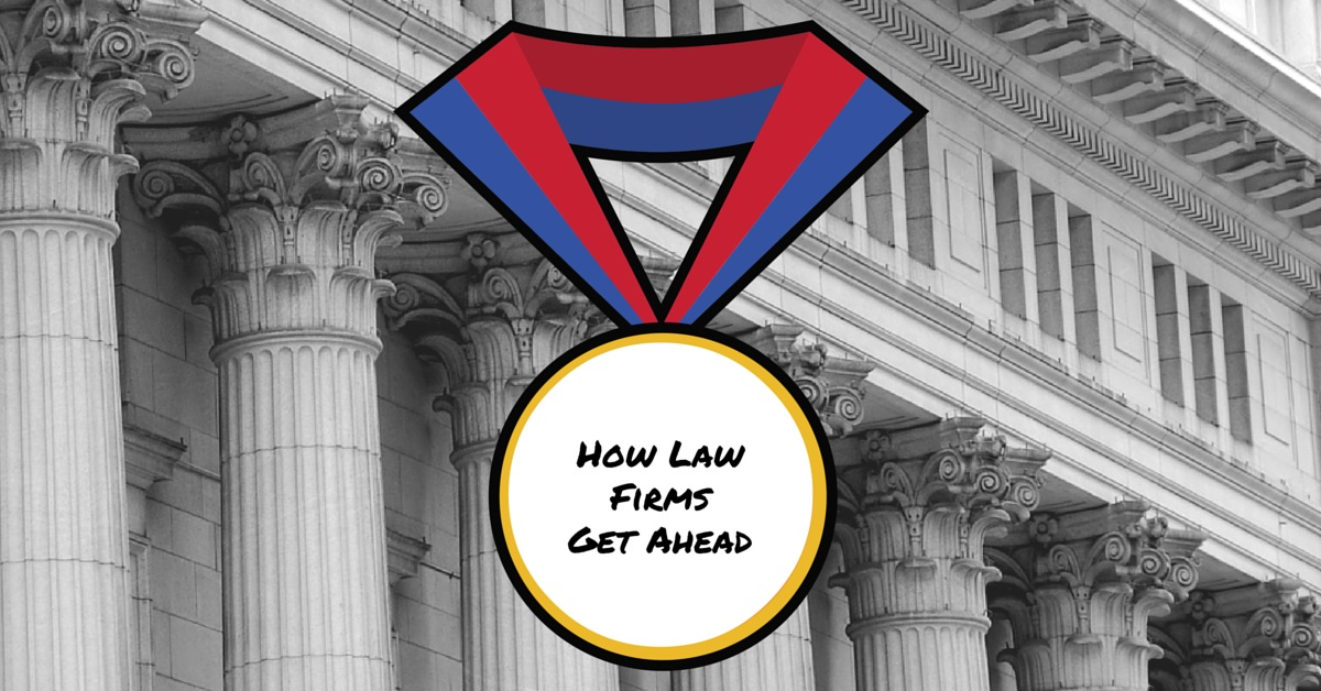 How Law Firms Get Ahead: 6 Ways to Grow Your Practice Starting Today