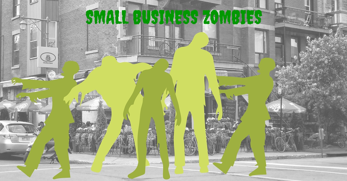 Is Your Business Walking Dead? 5 Types of Zombies in Small Business