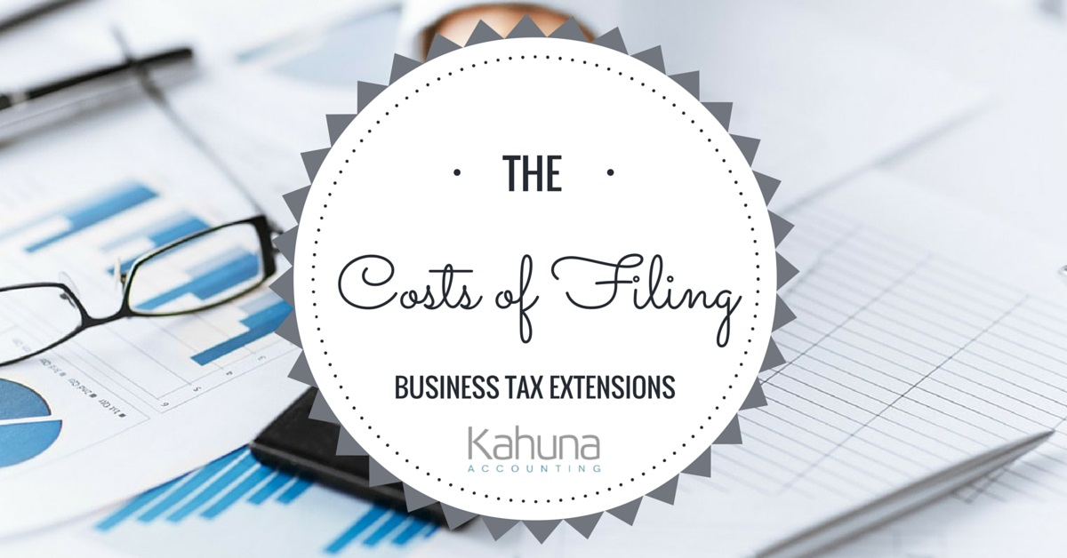 Filed a Business Tax Extension? The Four Costs of Small Business Tax Extensions for Entrepreneurs