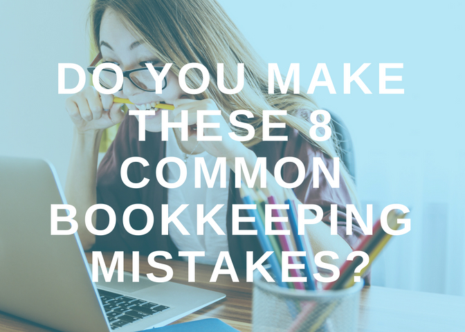 Do You Make These 8 Common Bookkeeping Mistakes?