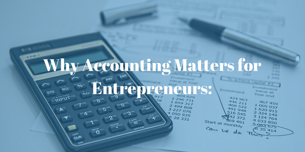 Why Accounting Matters for Entrepreneurs: