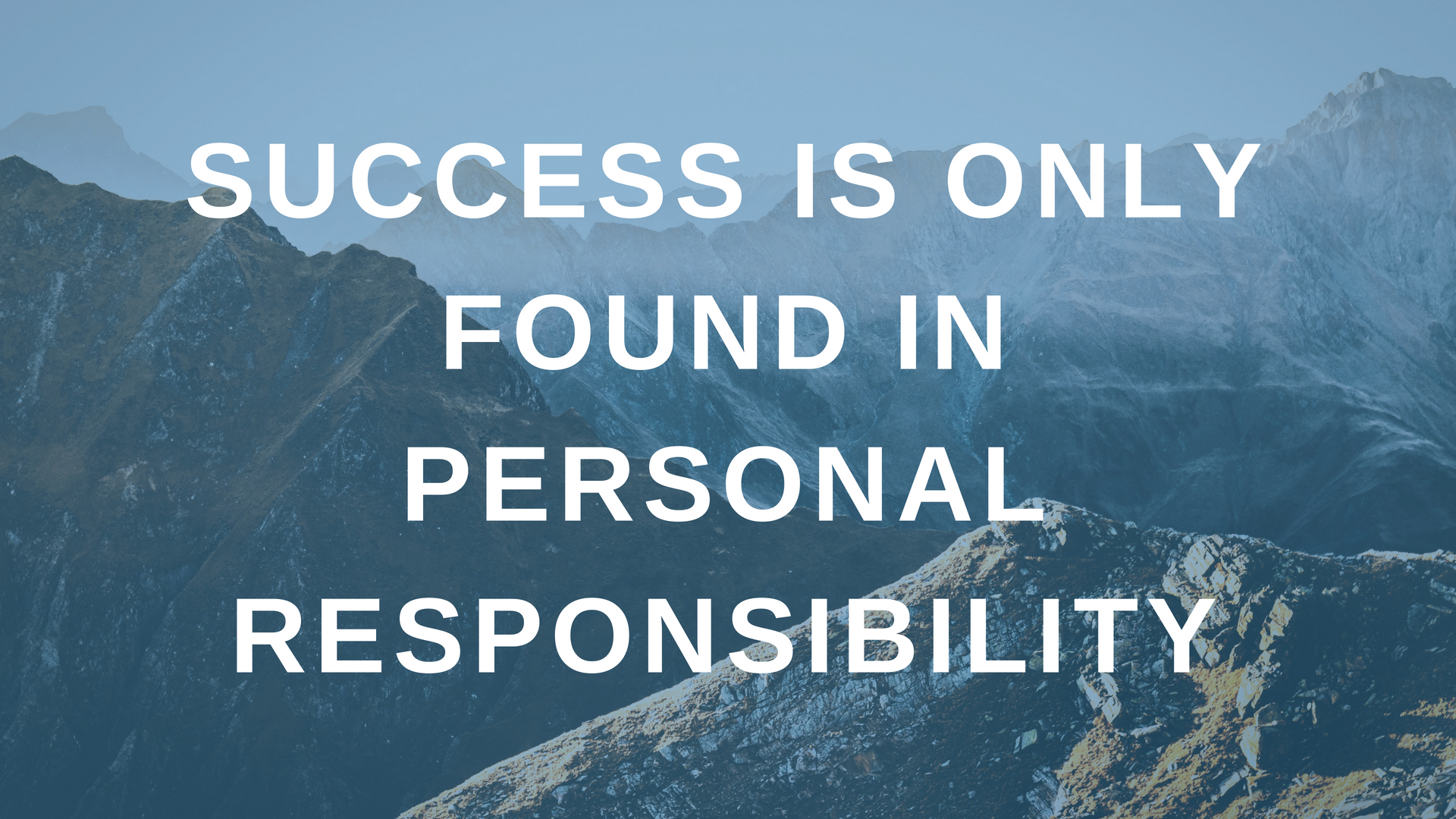 Success is Only Found in Personal Responsibility