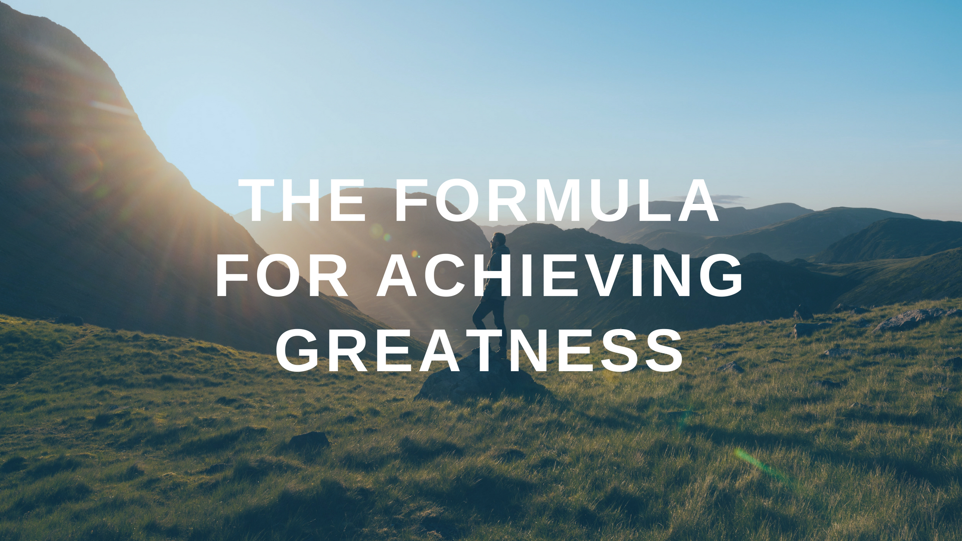 The Formula for Achieving Greatness
