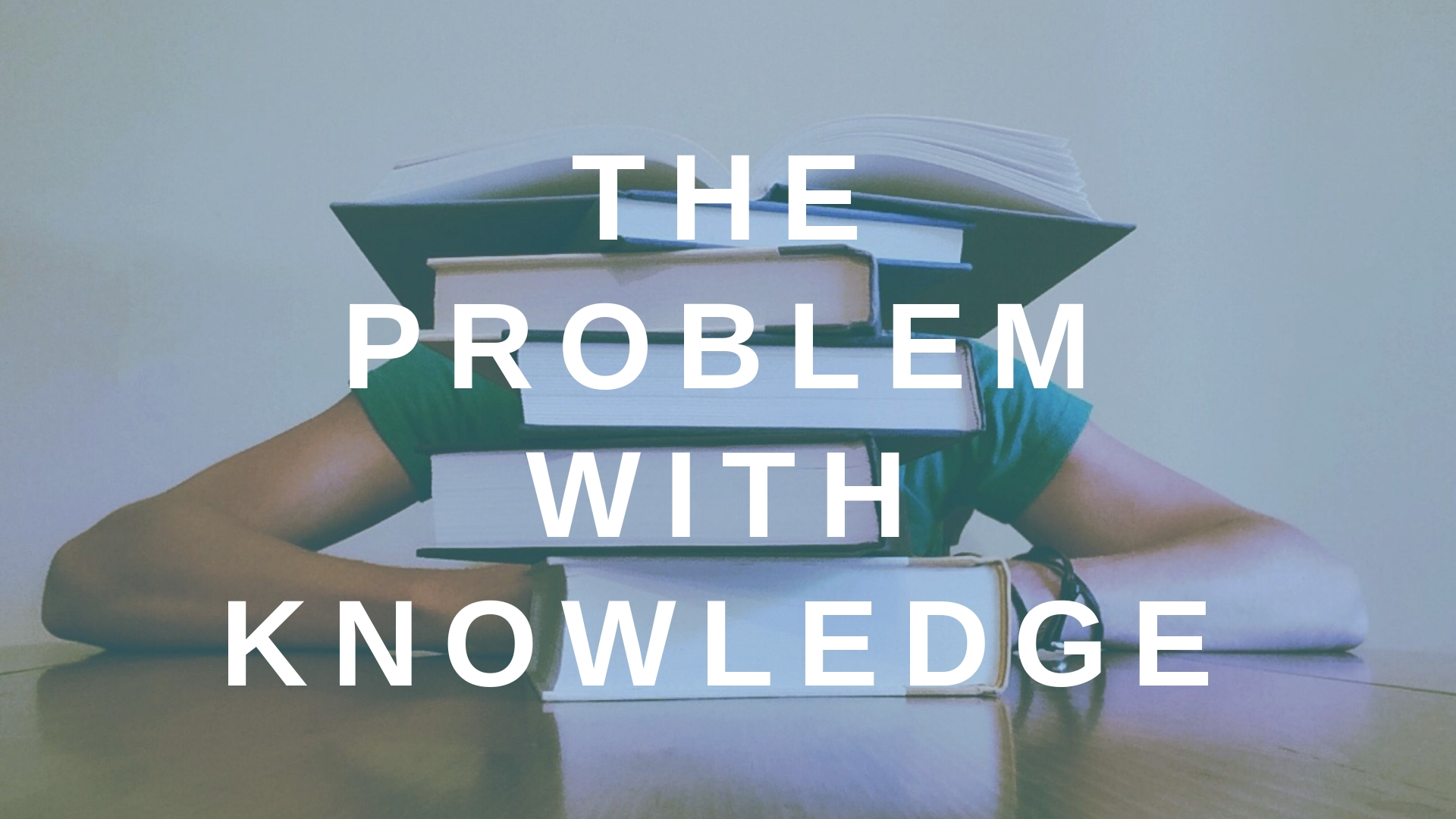 The Problem with Knowledge