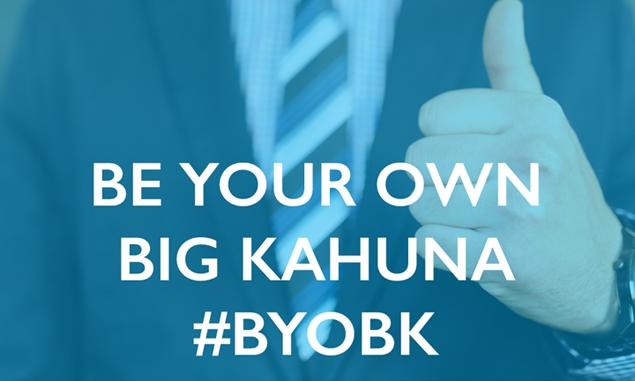 Be Your Own Big Kahuna (BYOBK)