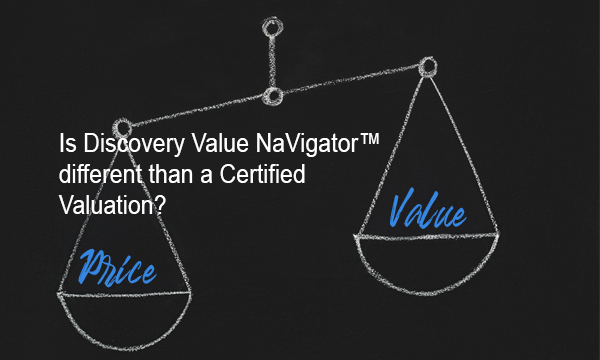 Is Discovery Value NaVigator™ different than a Certified Valuation?