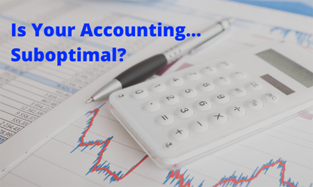 Is Your Accounting Suboptimal?