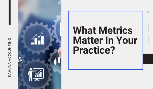 What Metrics Matter In Your Practice?